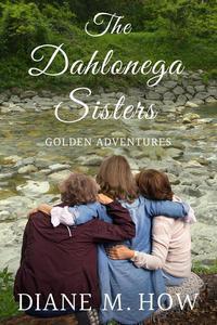 The Dahlonega Sisters: Golden Adventures