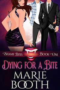 Dying for a Bite - A M/M/F Vampire Rom Com: Steamy Bites Book 1