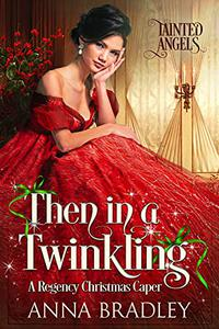Then in a Twinkling: A Regency Christmas Caper