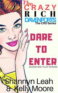 Dare To Enter: The Crazy Rich Davenports: Season One: Series Pilot