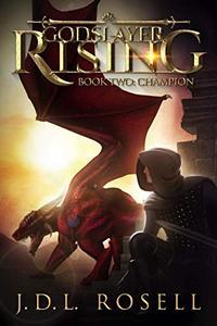 Godslayer Rising: Book Two: Champion