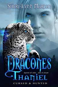 Dracones Thaniel: Dark Wereleopard & Dragon Paranormal MFM Shifter Romance