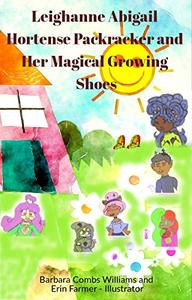 Leighanne Abigail Hortense Packracker and Her Magical Growing Shoes