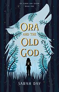 Ora and the Old God: Fae Fantasy Series