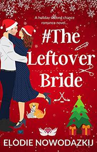 #TheLeftoverBride: A second chance romance