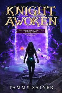 Knight Awoken: The Shackled Verities