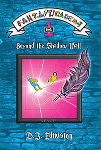 Beyond the Shadow Wall: Fantasticademy Book 1