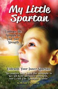 My Little Spartan : Unleash Your Inner Spartan