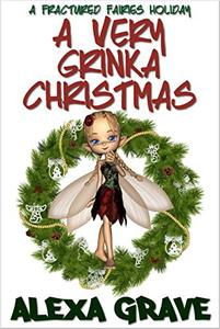 A Very Grinka Christmas: A Fractured Fairies Holiday
