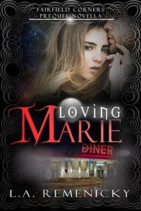 Loving Marie: A Fairfield Corners Prequel