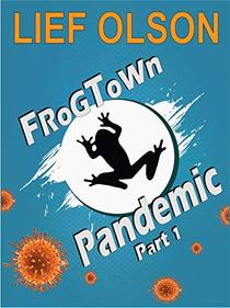 Frogtown Pandemic- Part I