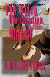 The Witch, the Christian, and the Outlaw