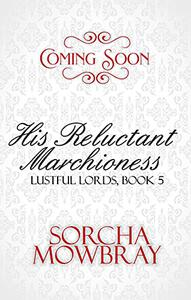 His Reluctant Marchioness: A Steamy Victorian Romance