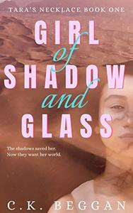 Girl of Shadow and Glass