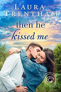 Then He Kissed Me