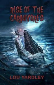 Rise of the Carnivores