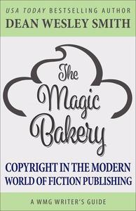 The Magic Bakery: Copyright in the Modern World of Fiction Publishing