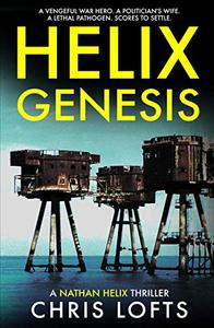 Helix Genesis: A vengeful war hero. A politician's wife. A lethal pathogen. Scores to settle.