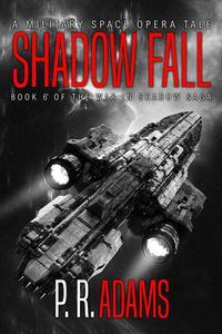 Shadow Fall: A Military Space Opera Tale