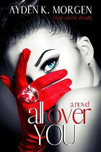 All Over You: A High Heat Romantic Suspense Novel
