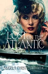 Lost on the Atlantic: A Novel of the Titanic