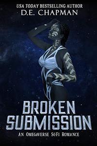 Broken Submission: A Dark Sci-fi Omegaverse