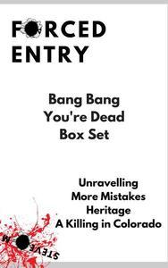 Forced Entry - Bang Bang You're Dead Box Set