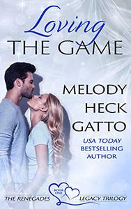 Loving the Game: The Renegades Legacy Trilogy Book One