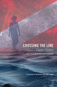 Crossing the Line: A Journey of Purpose and Self Belief