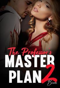 The Professor's Master Plan 2