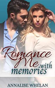 Romance Me with Memories: Sweet second chance