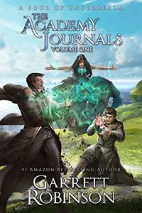 The Academy Journals Volume One: A Book of Underrealm