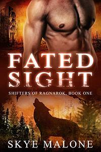 Fated Sight: A Post-Apocalyptic Shifter Paranormal Romance