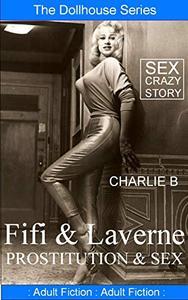 Fifi & Laverne, Prostitution & sex
