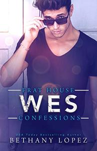 Frat House Confessions: Wes