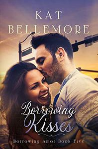 Borrowing Kisses: A Sweet Small-Town Romance