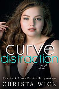 Curve Distraction: A curvy dirty quickie novella