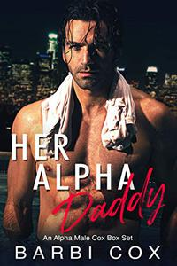 Her Alpha Daddy: A Steamy Alpha Male Romance Box Set