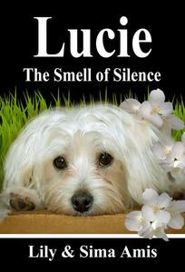 Lucie, The Smell Of Silence