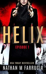 Helix: Episode 1 (Helix): A Technothriller