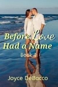 Before Love Had a Name: Book 4