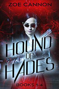 Hound of Hades Books 1-4: An Urban Fantasy Thriller Box Set