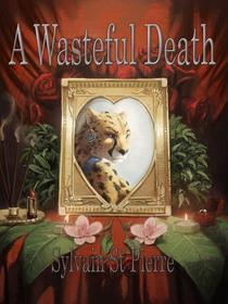 A Wasteful Death