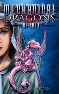 Mechanical Dragons: Spirit