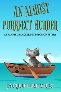 An Almost Purrfect Murder: A Frankie Chandler Pet Psychic Mystery