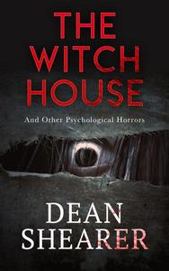 The Witch House and Other Psychological Horrors