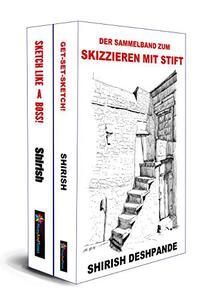 Der Sammelband zum Skizzieren mit Stift (Skizzieren mit Stift, Tinte und Aquarell)
