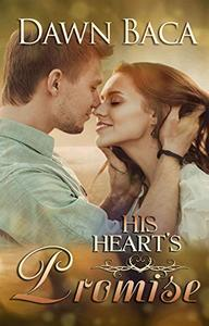 His Heart's Promise: A Letting Love In Novella