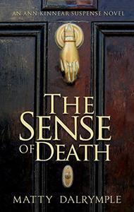 The Sense of Death: An Ann Kinnear Suspense Novel