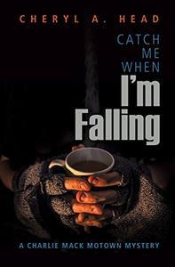 Catch Me When I'm Falling